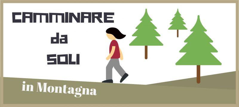 camminare da soli in montagna